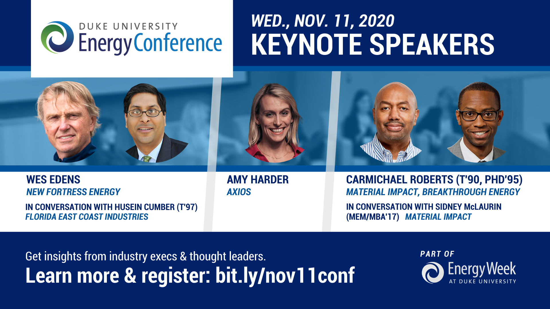 Keynote speakers of the 2020 Duke University Energy Conference include: Amy Harder, Wes Edens, and Carmichael Roberts.