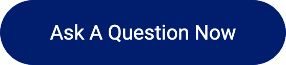 Ask a question now